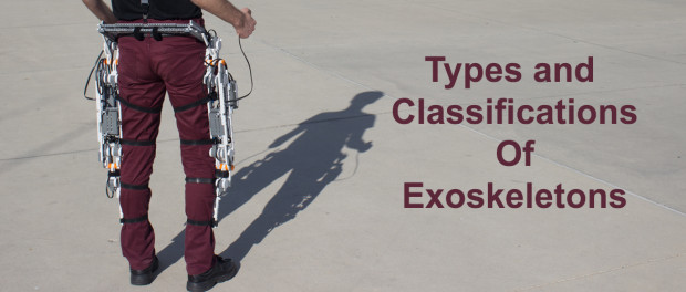 Types_and_Classifications_Of_Exoskeletons-620x264 انواع اسکلتهای بیرونی